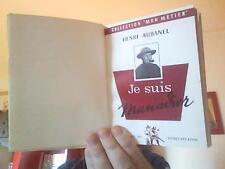 Aubanel Henri : -   Je suis manadier- Editions du conquistador 1957 In 12 Relié