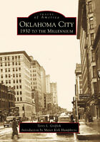 Oklahoma City: 1930 to the Millennium [Images of America] [OK]