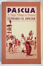 Pascua A Yaqui Village In Arizona Edward H Spicer 1st Arizona Press Paperback