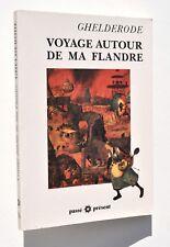 Ghelderode - Voyage autour de ma Flandre - Editions Les Eperonniers, 1988