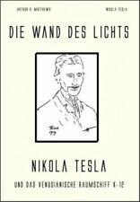 Die Wand des Lichts Arthur H. Matthews; Nikola Tesla Broschiertes Buch Deutsch