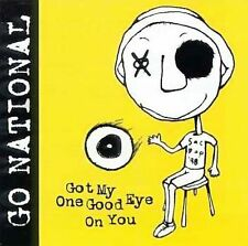 NEW - Got My One Good Eye on You by Go National