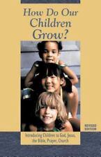 How Do Our Children Grow? (revised) Halverson, Delia Paperback