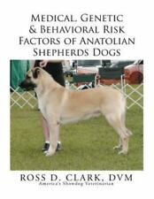 Medical, Genetic & Behavioral Risk Factors of Anatolian Shepherds Dogs, Paper.
