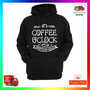 It's Coffee O'Clock Somewhere Hoody Hoodie Funny Slay Hipster Caffeine Hipster