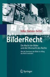 Bilderrecht: Die Macht Der Bilder Und Die Ohnmacht Des Rechts Wie Die Dominan...