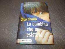 SIBA SHAKIB:LA BAMBINA CHE NON ESISTEVA.PIEMME BESTSELLER 152 2009 OTTIMO!