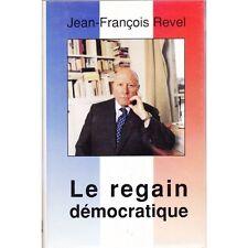 LE REGAIN DEMOCRATIQUE / Jean-François REVEL marxisme libéralisme politique 1992