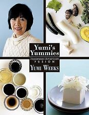 Yumi's Yummies : Japanese American Fusion by Yumi Weeks (2010, Paperback)
