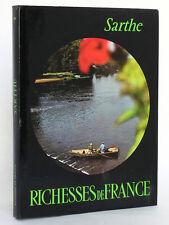 La Sarthe. Revue «Richesses de France». Éditions J. Delmas & Cie 1975 Relié