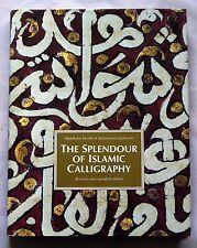 The Splendour of Islamic Calligraphy by Mohammed Sijelmassi, Abdelkebir Khatibi