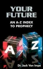 Your Future: An A-Z Index to Prophecy Jack Van Impe Paperback