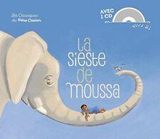 La sieste de Moussa - Zemanel Editions Flammarion  + 1CD