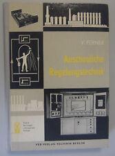 Anschauliche Reglungstechnik /V.Ferner /Fachbuch 1960