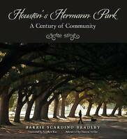 Houston's Hermann Park: A Century of Community (Sara and John Lindsey Series in