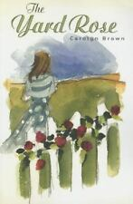 The Yard Rose by Carolyn Brown (2014, Paperback)