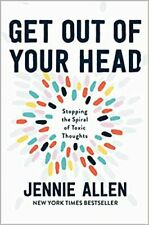 Get Out of Your Head: Stopping the Spiral of Toxic Thoughts- Kindle Edition