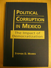 Political Corruption in Mexico: The Impact of Democratization (Stephen Morris)