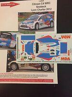 DECALS 1/43 CITROEN C4 WRC DANY SNOBECK RALLYE LYON CHARBONNIERES 2012 RALLY