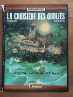 BILAL CHRISTIN - LA CROISIERE DES OUBLIES - LEGENDES D'AUJOURD'HUI