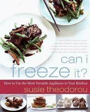 USED (VG) Can I Freeze It?: How to Use the Most Versatile Appliance in Your Kitc