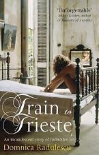 Radulescu, Domnica, Train to Trieste, Very Good Book