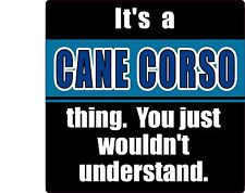 It'S A Cane Corso Thing You Wouldn'T Understand Sticker