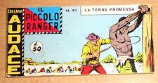 ED.AUDACE SERIE A STRISCIA  IL PICCOLO RANGER  7° SERIE  N° 44 1969 ORIGINALE !!