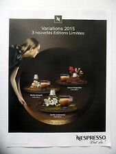 PUBLICITE-ADVERTISING :  NESPRESSO Variations 3 Ed.Limitées  2015 Café