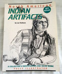 Collector's Book - North  American Indian Artifacts, 5th Edition - Lar Hotham