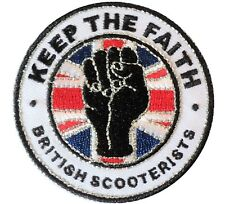 Keep The Faith Fist British Scooterists Iron/ Sew On Embroidered MODS Patch NEW