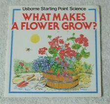 1989 Usbourne Starting Point Science Paperback Book - WHAT MAKES A FLOWER GROW?