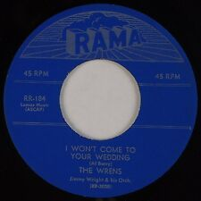 THE WRENS: I Won't Come to Your Wedding / What Makes You Do RAMA R&B Doo Wop 45
