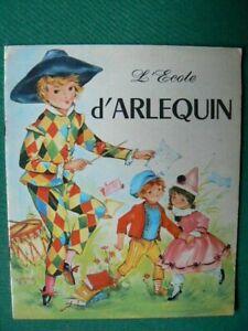 livre d'enfant : L' école d ' arlequin /  illustration de LUCE LAGARDE / 1966