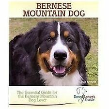 Bernese Mountain Dog : The Essential Guide for the Bernese Mountain Dog Lover...