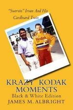 Krazy Kodak Moments : Black and White Edition by James Albright (2015,...