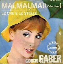 """GIORGIO GABER MAI MAI MAI VALENTINA EX EX  7"""" ITALY"""