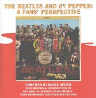 Beatles and Sgt. Pepper : A Fans' Perspective, Hardcover by Spizer, Bruce (CO...