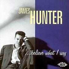 James Hunter Band - Believe What I Say (CDCHD 636)
