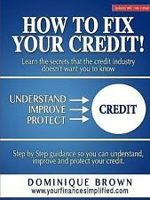 How to Fix Your Credit by Dominique Brown (2014, Paperback)