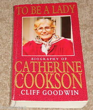 TO BE A LADY - BIOGRAPHY CATHERINE COOKSON - Cliff Goodwin - SC