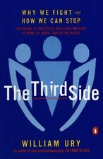 The Third Side: Why We Fight and How We Can Stop by William L. Ury (Paperback)