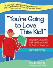 You're Going to Love This Kid!: Teaching Students with Autism in the Incl... New