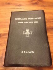 Ophthalmic Instruments ~ Their Care And Uses ~ C.F. J. Lane ~ Royal London Hosp.