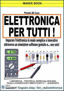 ELETTRONICA FACILE PER TUTTI LIBRO SEMPLICE pratico con simulatore soft  GRATIS