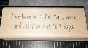 I've been on diet a week,only lost 7 days,inky antics, 38B,rubber, wood
