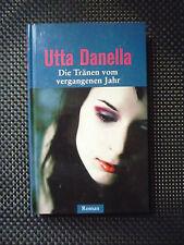 Utta Danella - Die Tränen Vom Vergangenen Jahr