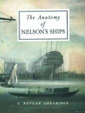 The Anatomy of Nelson's Ships by C. Nepean Longridge (1980, Hardcover, Revised)