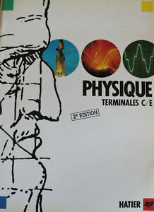 PHYSIQUE TERMINALES C/E - 2éme édition - Editions  HATIER