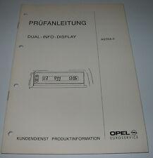 Werkstatthandbuch Opel Astra F Dual Info Display Prüfanleitung Stand 02/1992!
